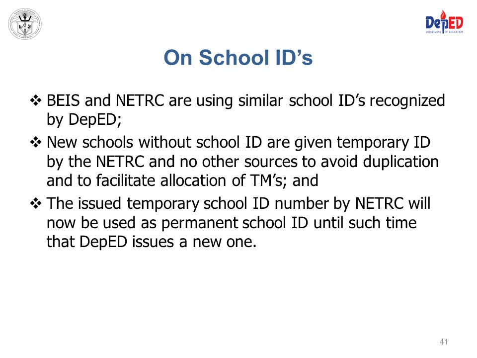 On School ID's BEIS and NETRC are using similar school ID's recognized by DepED;