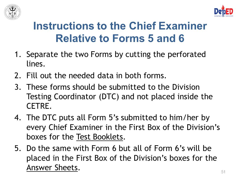 Instructions to the Chief Examiner Relative to Forms 5 and 6