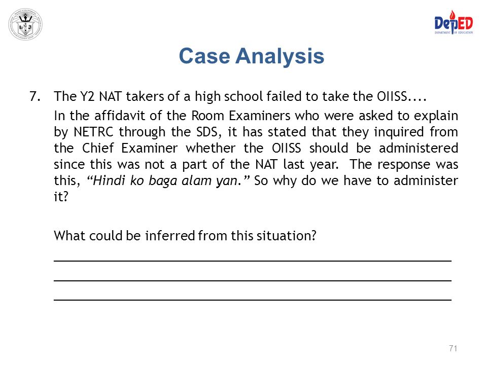Case Analysis The Y2 NAT takers of a high school failed to take the OIISS....