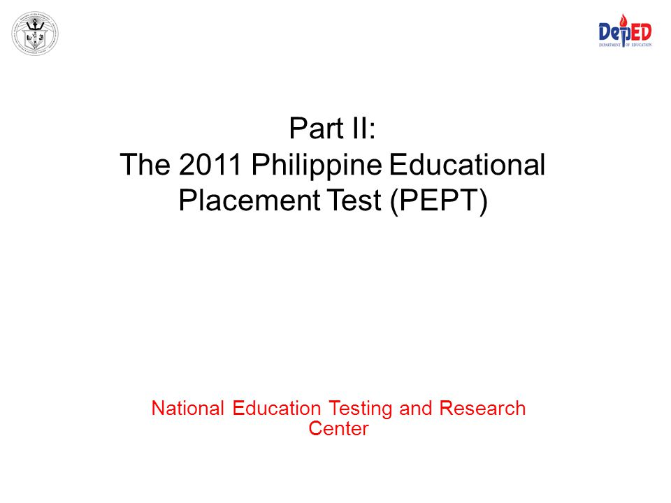 Part II: The 2011 Philippine Educational Placement Test (PEPT)