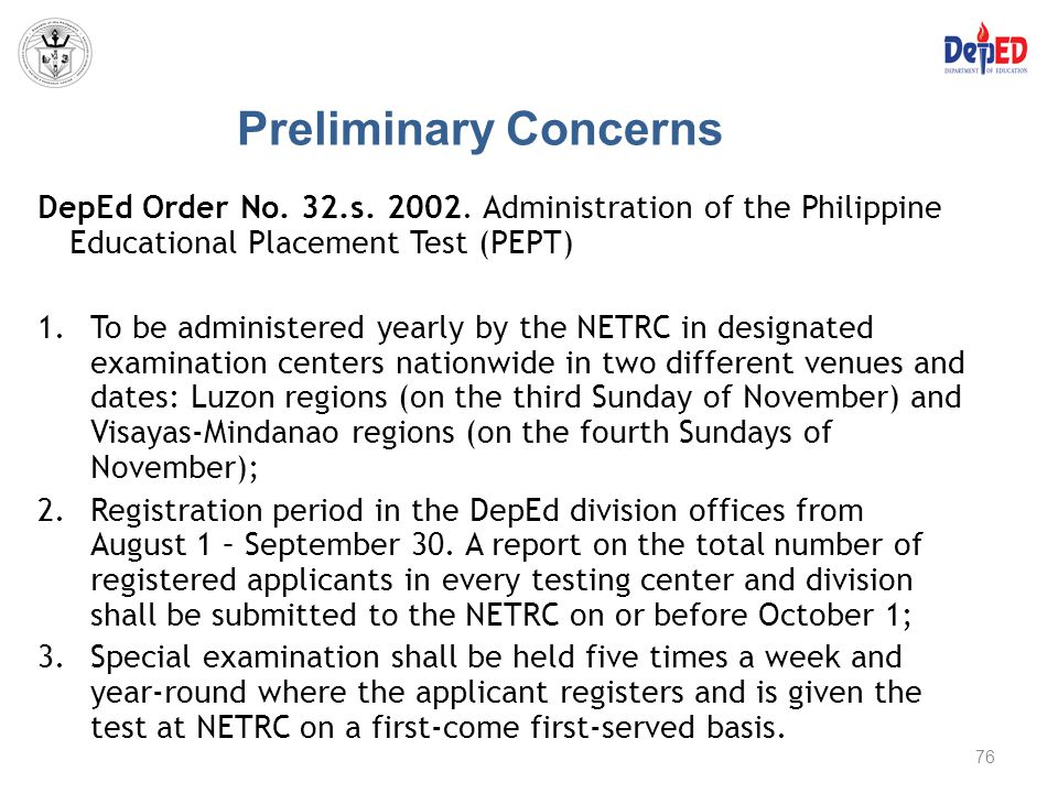 Preliminary Concerns DepEd Order No. 32.s. 2002. Administration of the Philippine Educational Placement Test (PEPT)