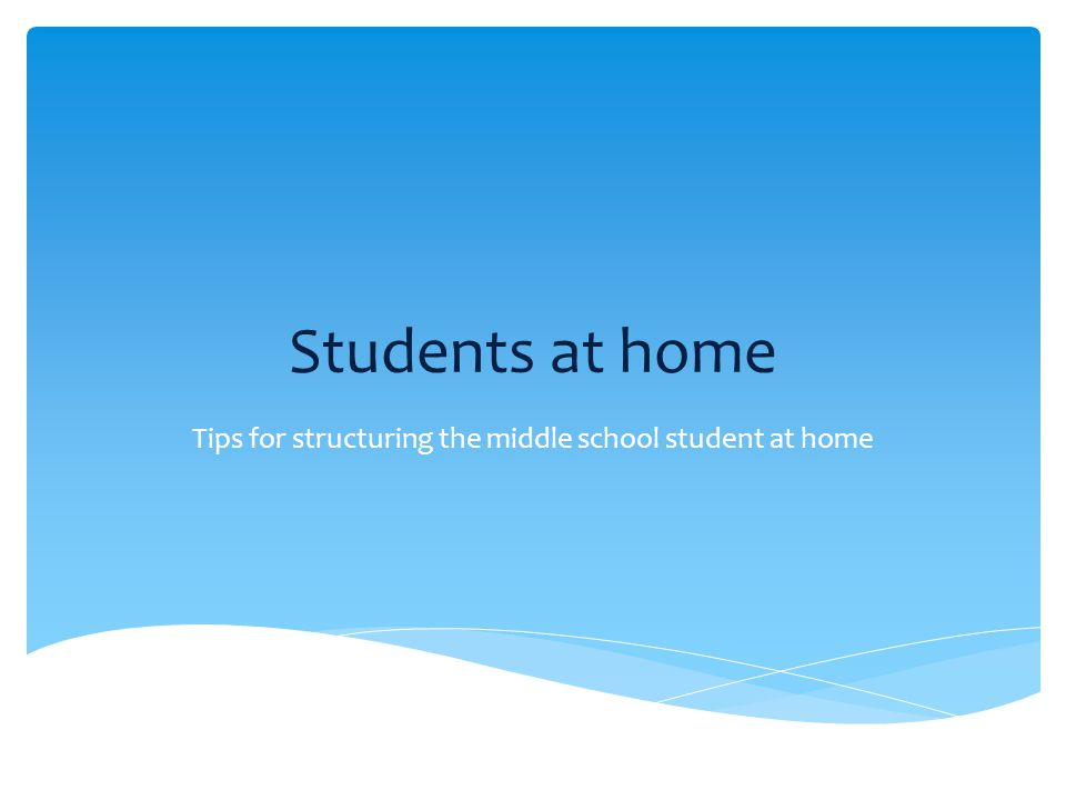 Tips for structuring the middle school student at home