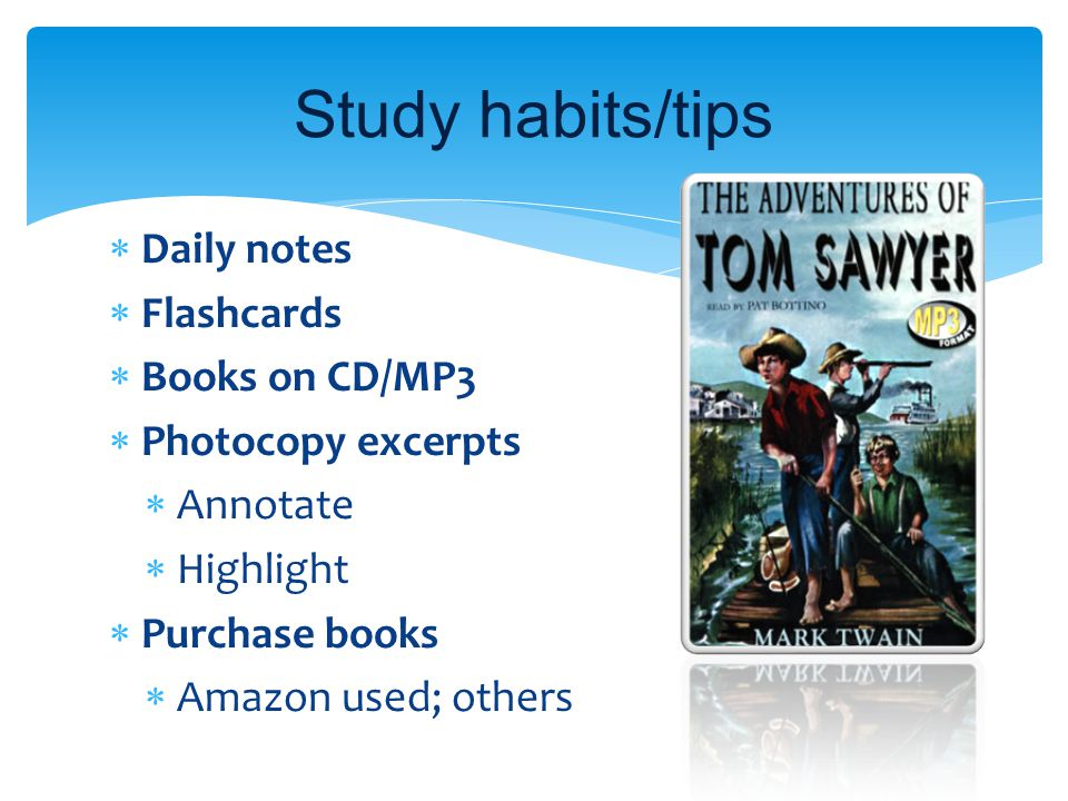 Study habits/tips Daily notes Flashcards Books on CD/MP3