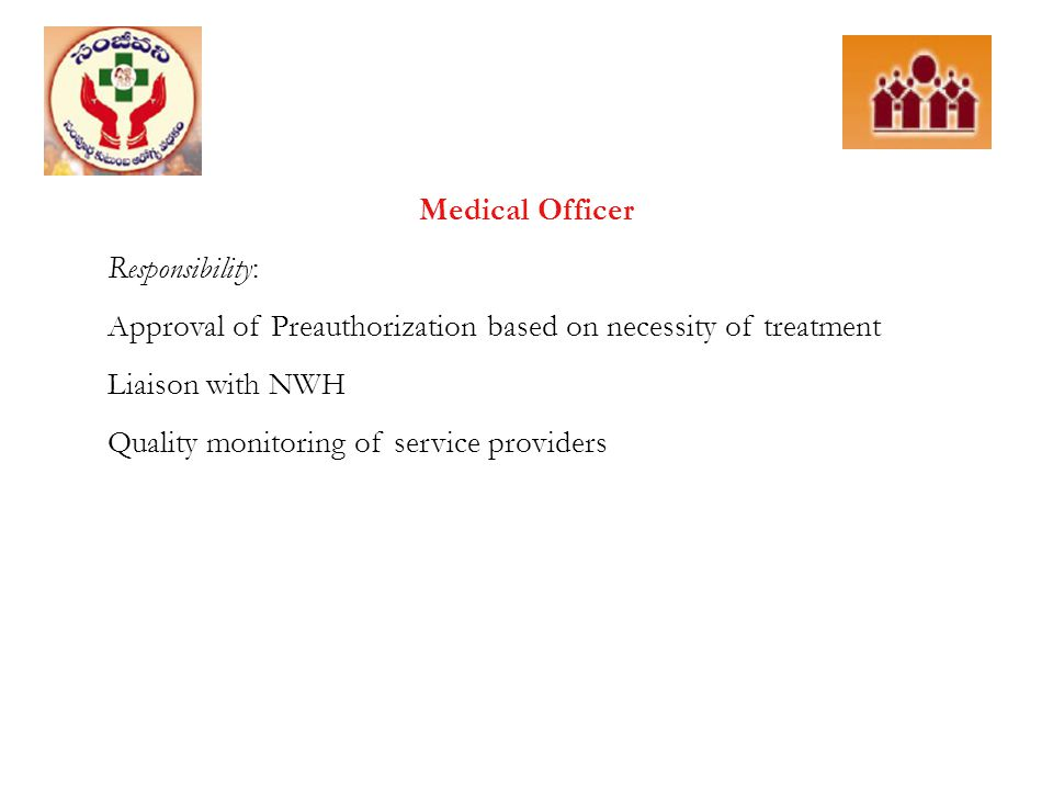 Medical Officer Responsibility: Approval of Preauthorization based on necessity of treatment. Liaison with NWH.