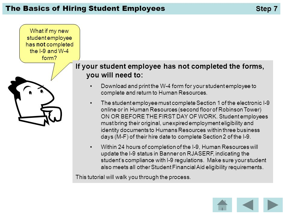 Step 7 What if my new student employee has not completed the I-9 and W-4 form