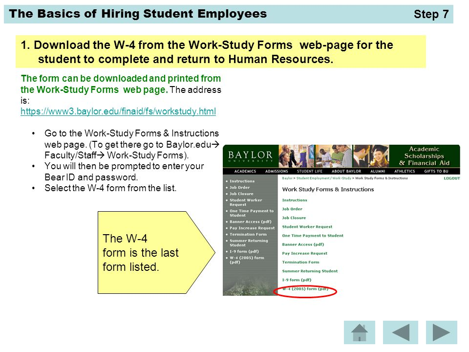 Step 7 1. Download the W-4 from the Work-Study Forms web-page for the student to complete and return to Human Resources.