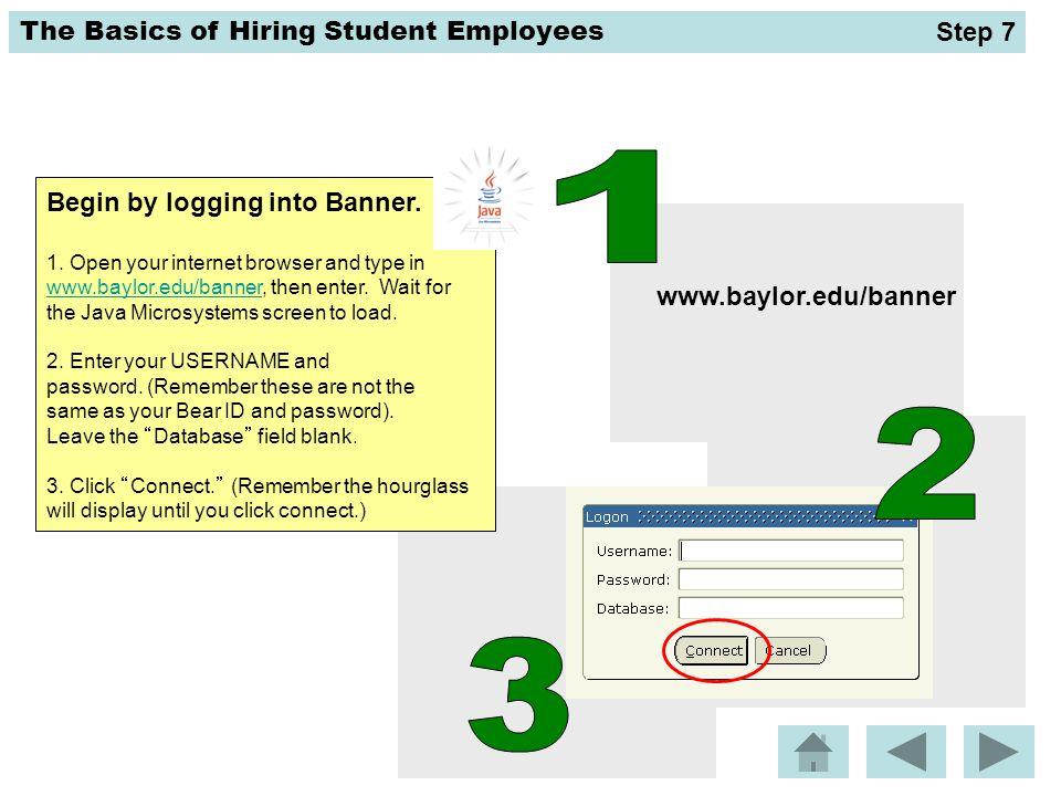 1 2 3 Step 7 Begin by logging into Banner. www.baylor.edu/banner