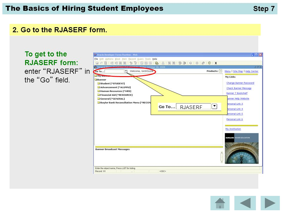 To get to the RJASERF form: enter RJASERF in the Go field.