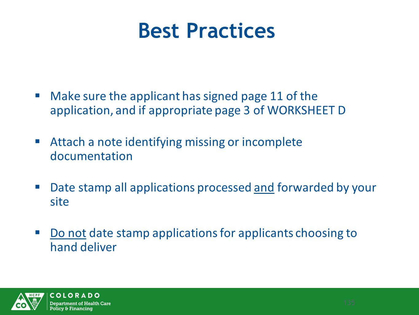 Best Practices Make sure the applicant has signed page 11 of the application, and if appropriate page 3 of WORKSHEET D.