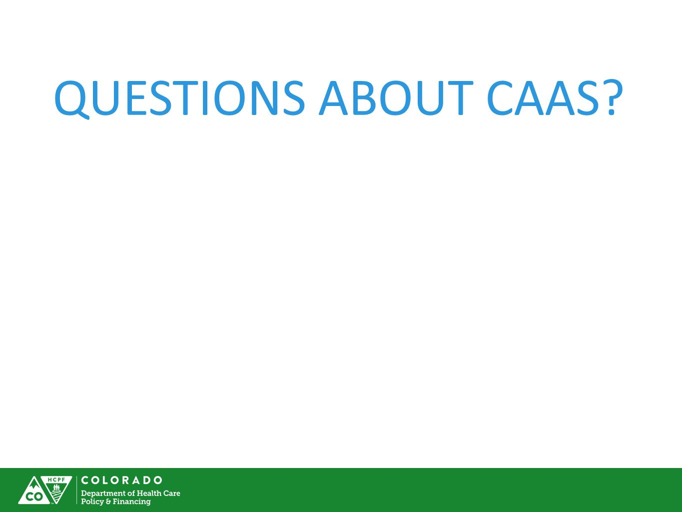 QUESTIONS ABOUT CAAS
