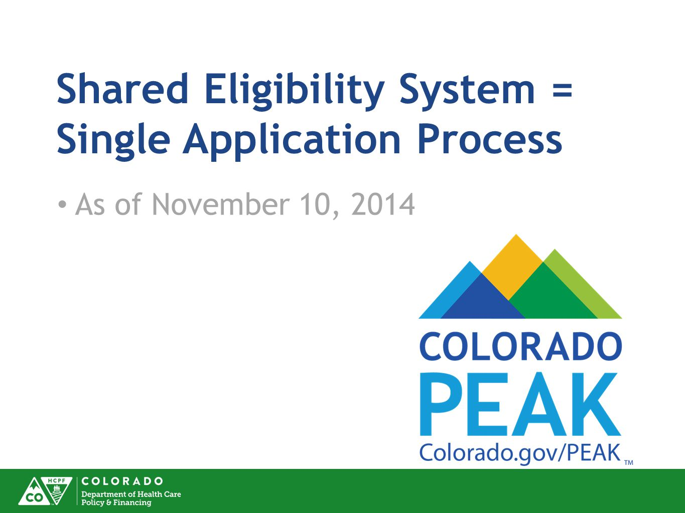 Shared Eligibility System = Single Application Process