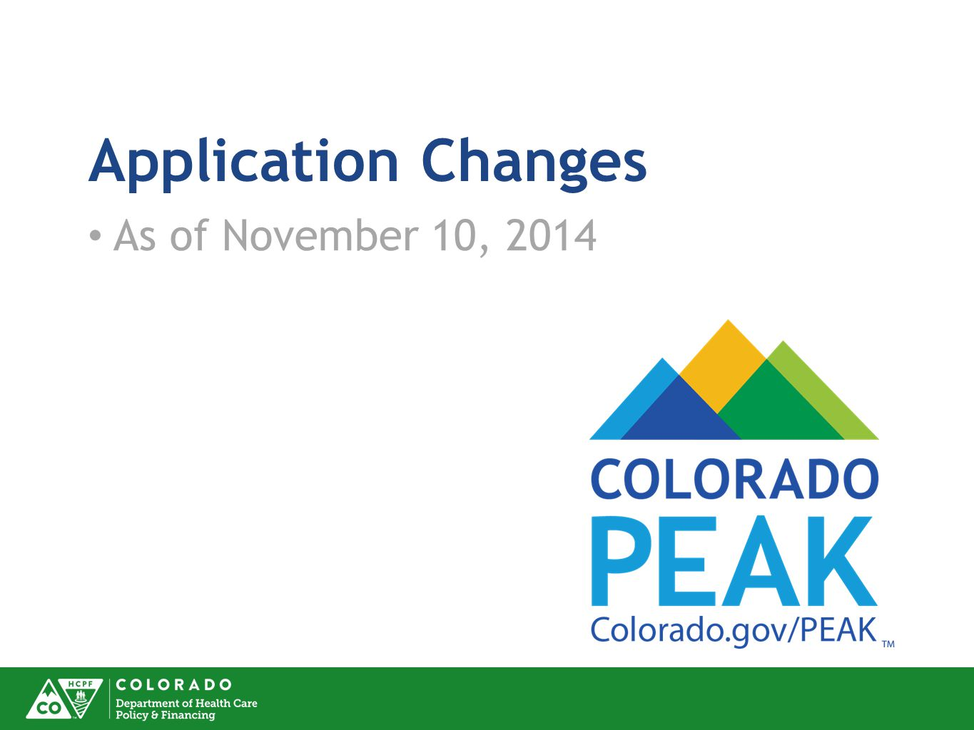 Application Changes As of November 10, 2014