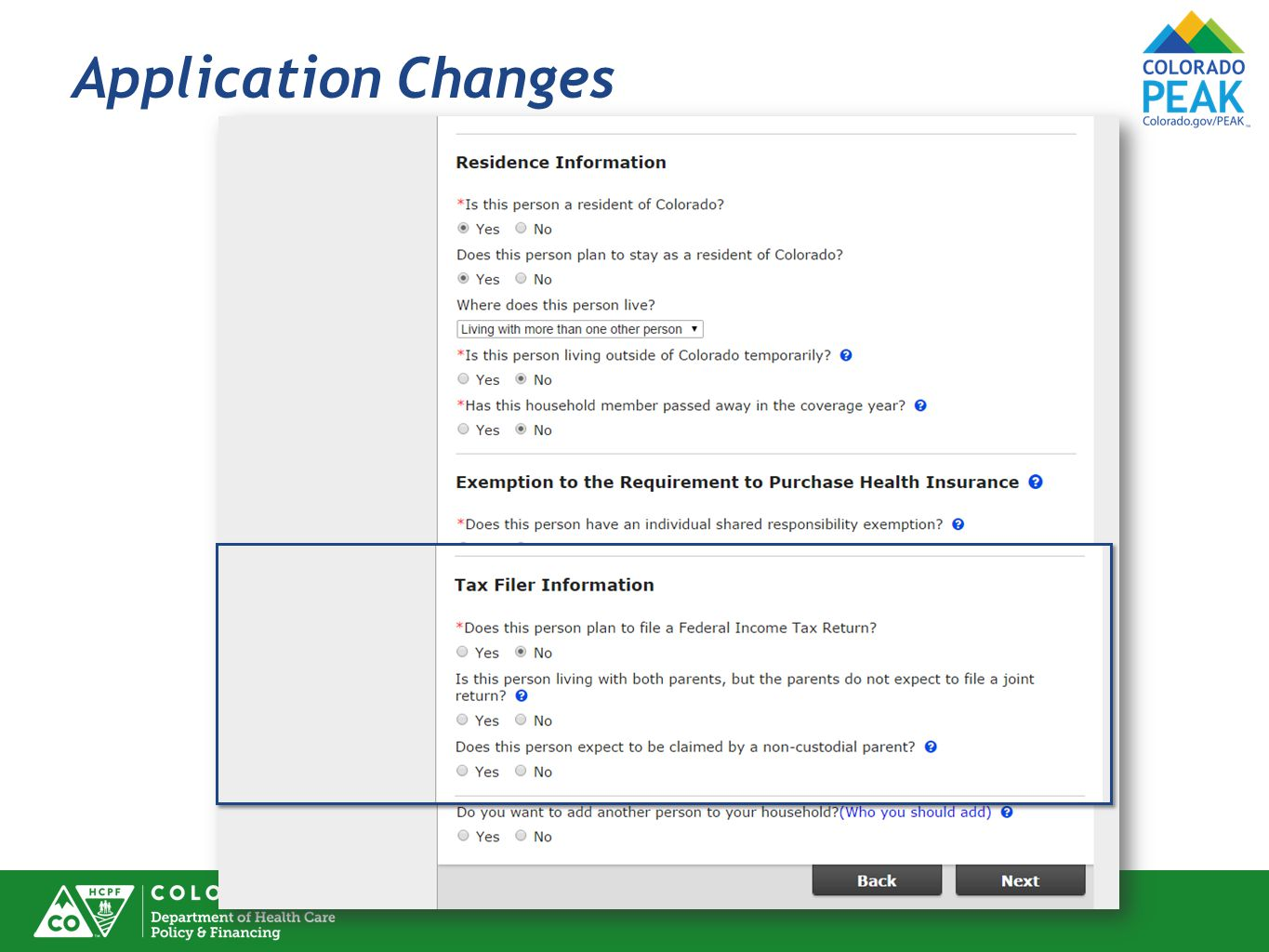 Application Changes Changes to Tax-filer questions are aligned with IRS and intuitive – showing both yes and no options.