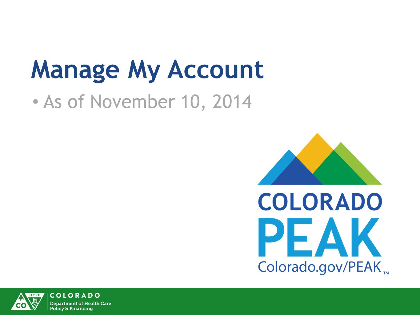 Manage My Account As of November 10, 2014