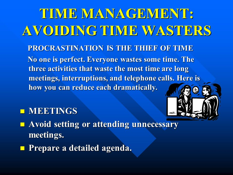 TIME MANAGEMENT: AVOIDING TIME WASTERS