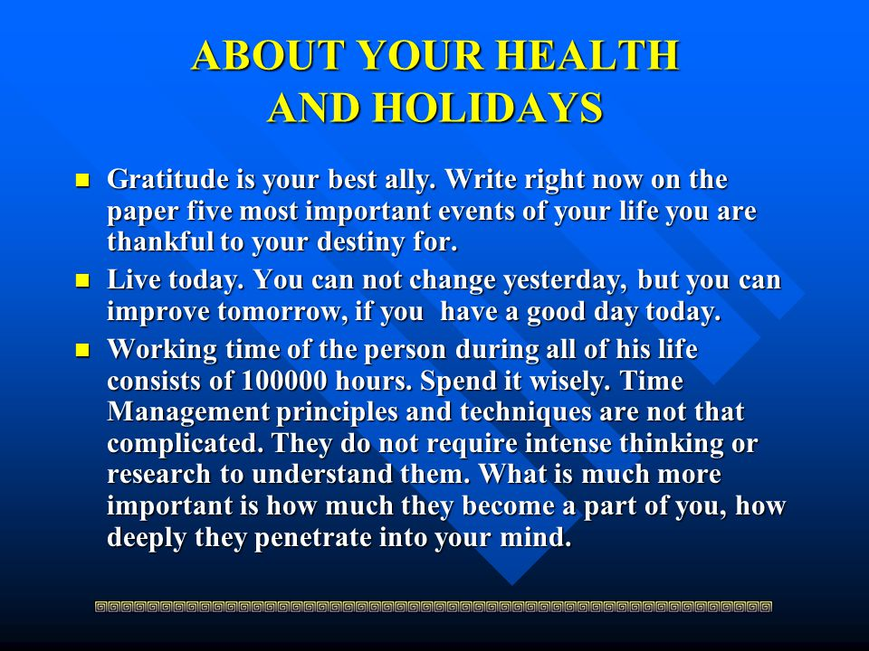 ABOUT YOUR HEALTH AND HOLIDAYS