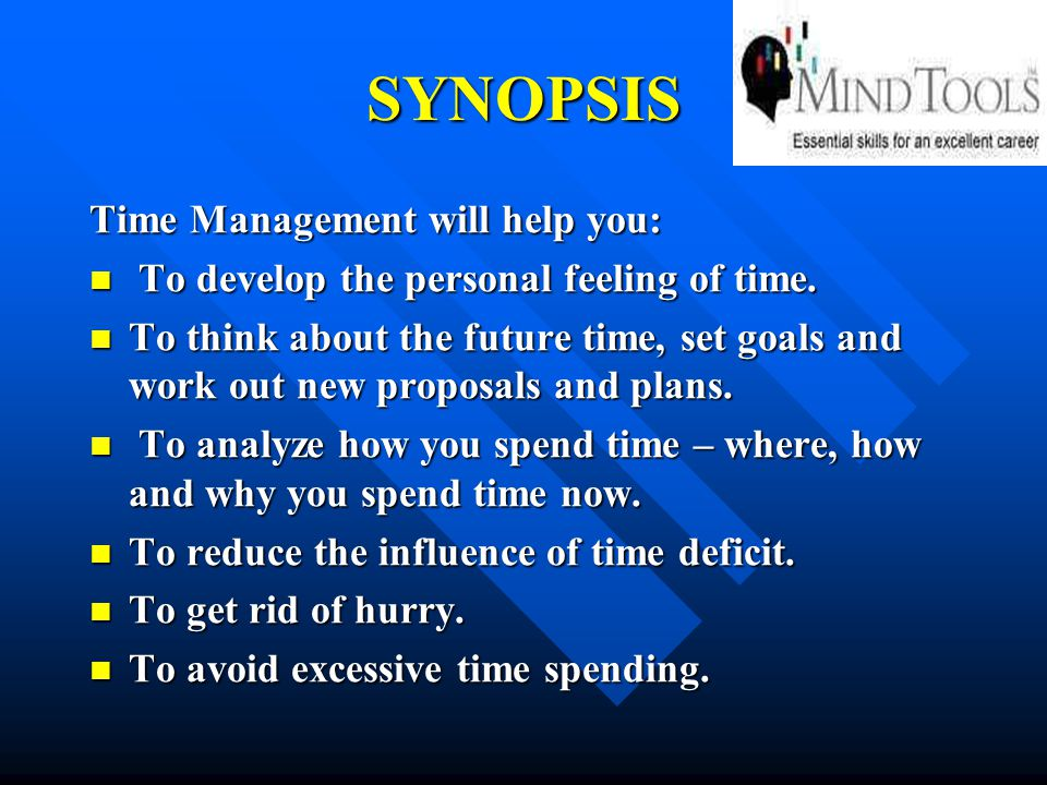 SYNOPSIS Time Management will help you: