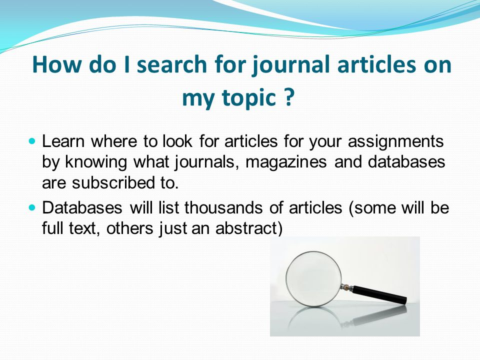 How do I search for journal articles on my topic