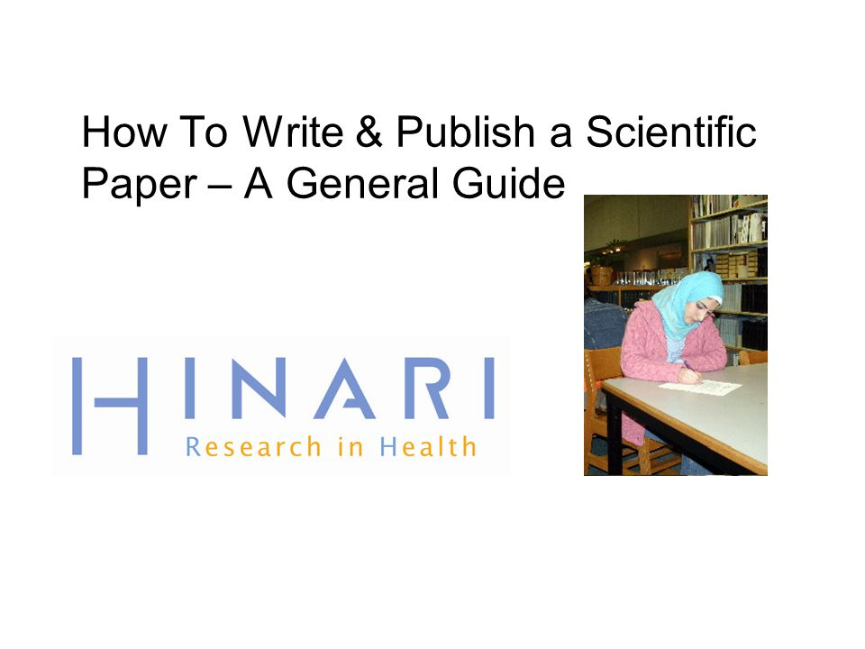 How To Write & Publish a Scientific Paper – A General Guide