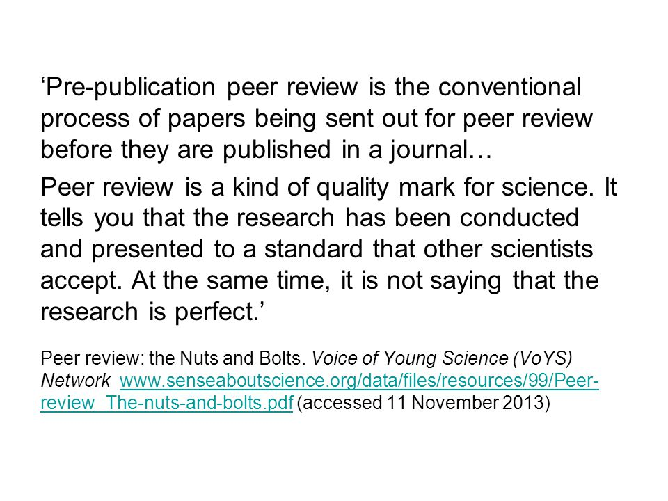 'Pre-publication peer review is the conventional process of papers being sent out for peer review before they are published in a journal…