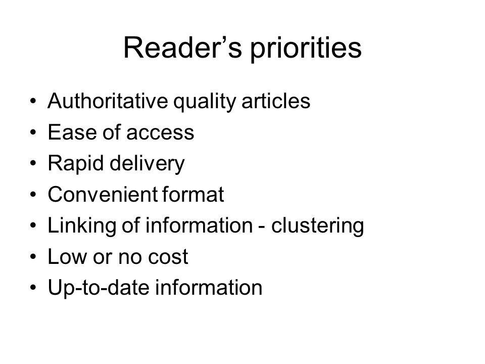 Reader's priorities Authoritative quality articles Ease of access