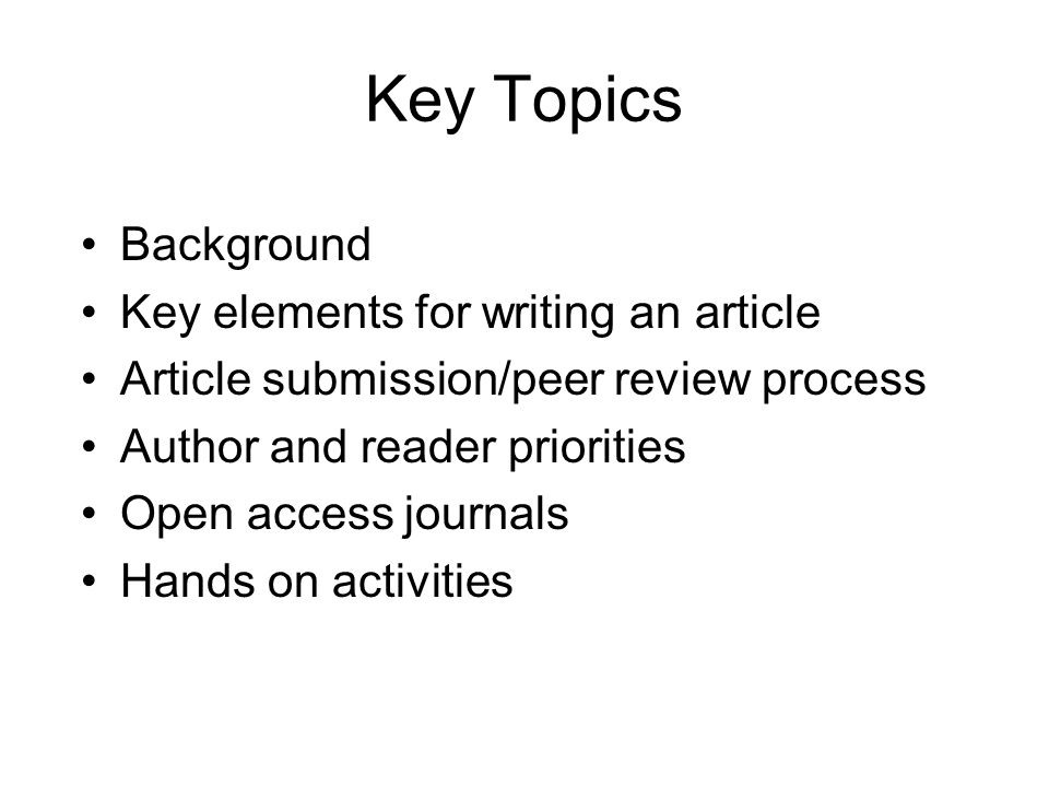 Key Topics Background Key elements for writing an article
