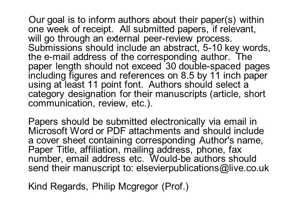 Our goal is to inform authors about their paper(s) within one week of receipt.