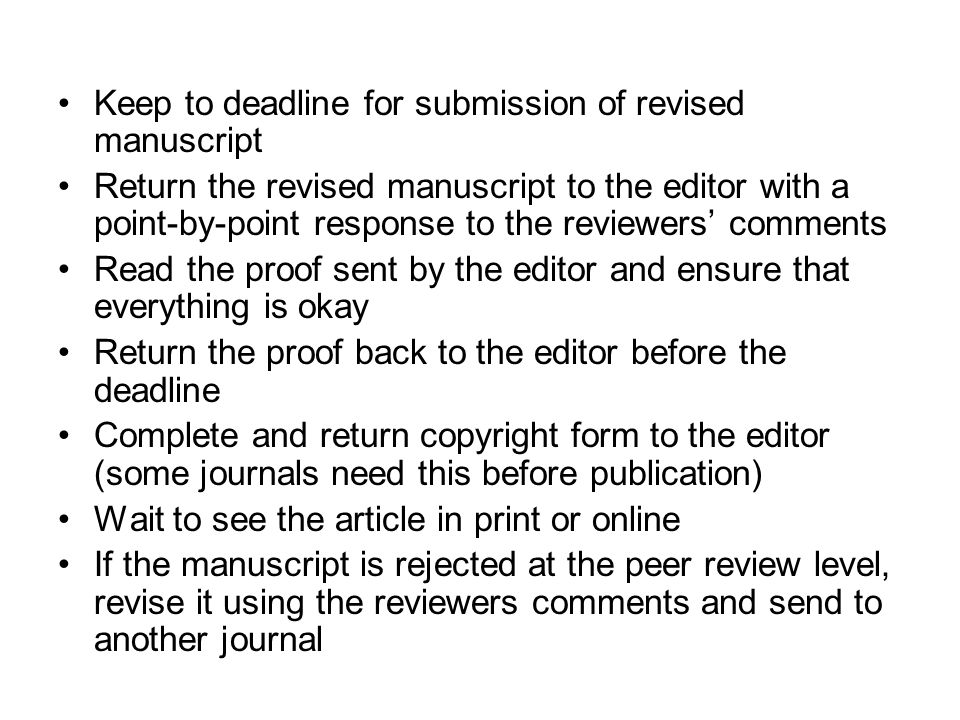 Keep to deadline for submission of revised manuscript