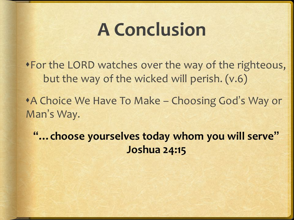 …choose yourselves today whom you will serve Joshua 24:15