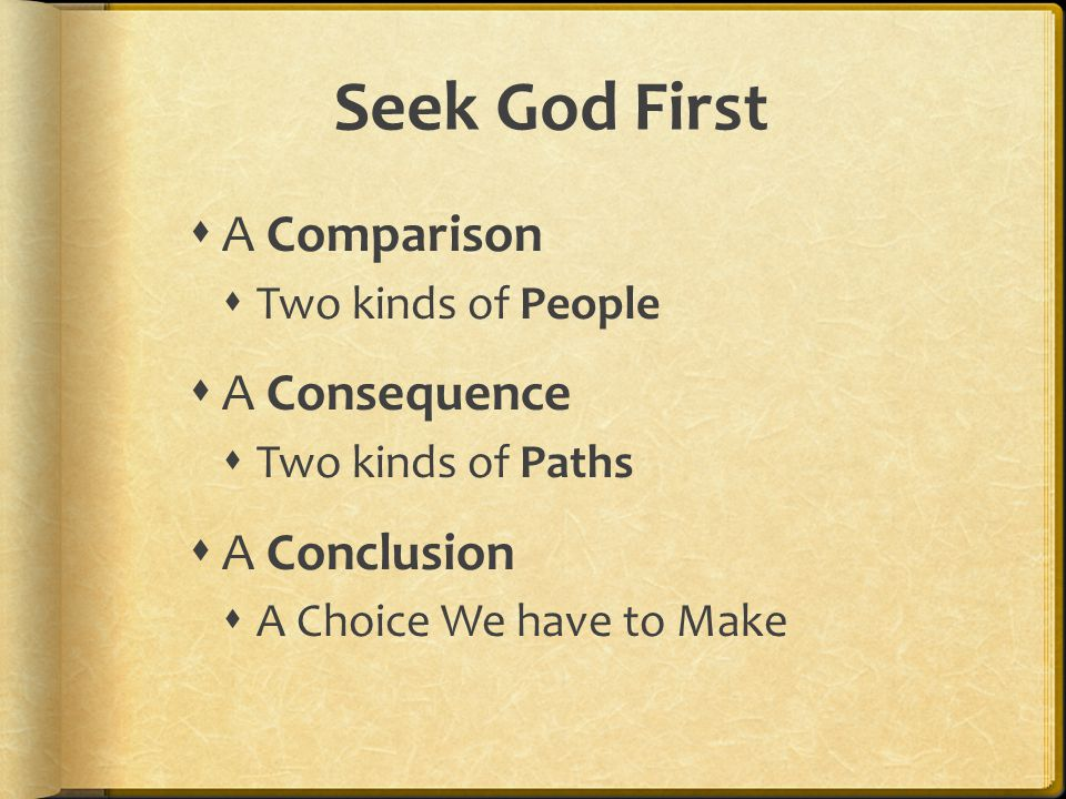 Seek God First A Comparison A Consequence A Conclusion