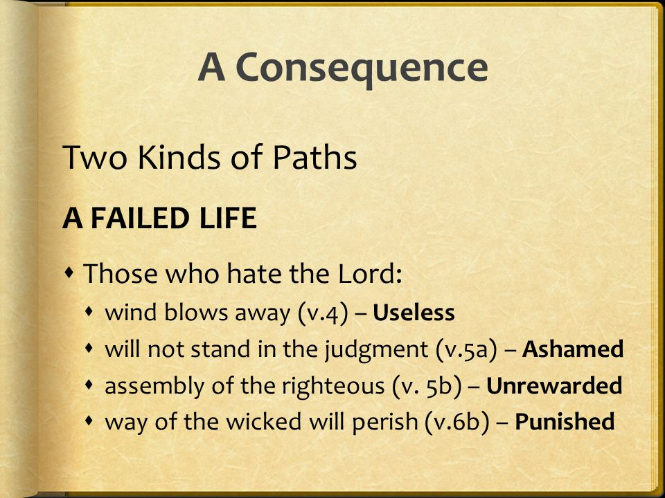 A Consequence Two Kinds of Paths A FAILED LIFE