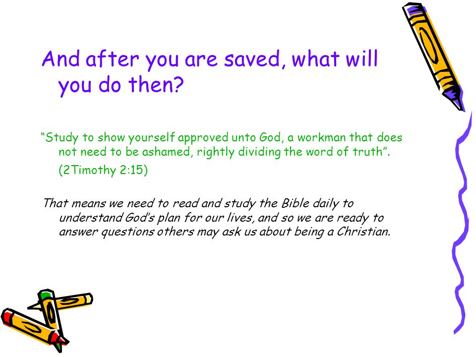 And after you are saved, what will you do then