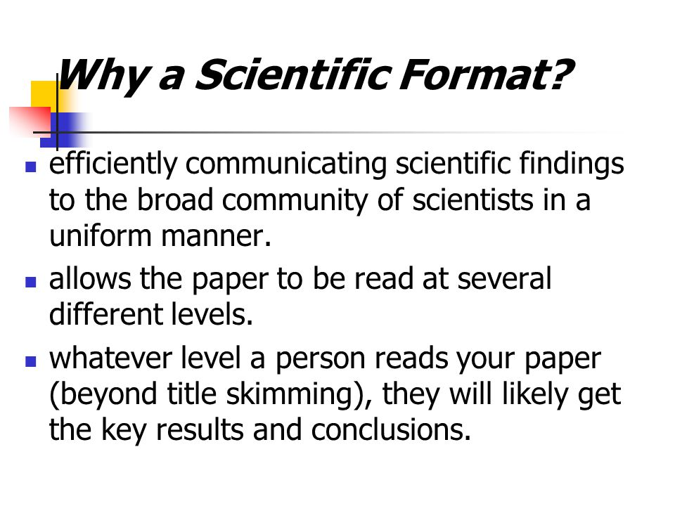 Why a Scientific Format