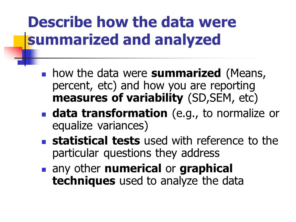 Describe how the data were summarized and analyzed