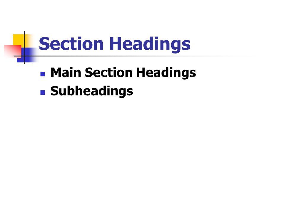 Section Headings Main Section Headings Subheadings
