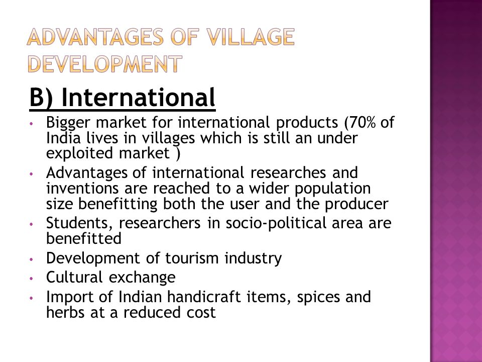 B) International Bigger market for international products (70% of India lives in villages which is still an under exploited market )