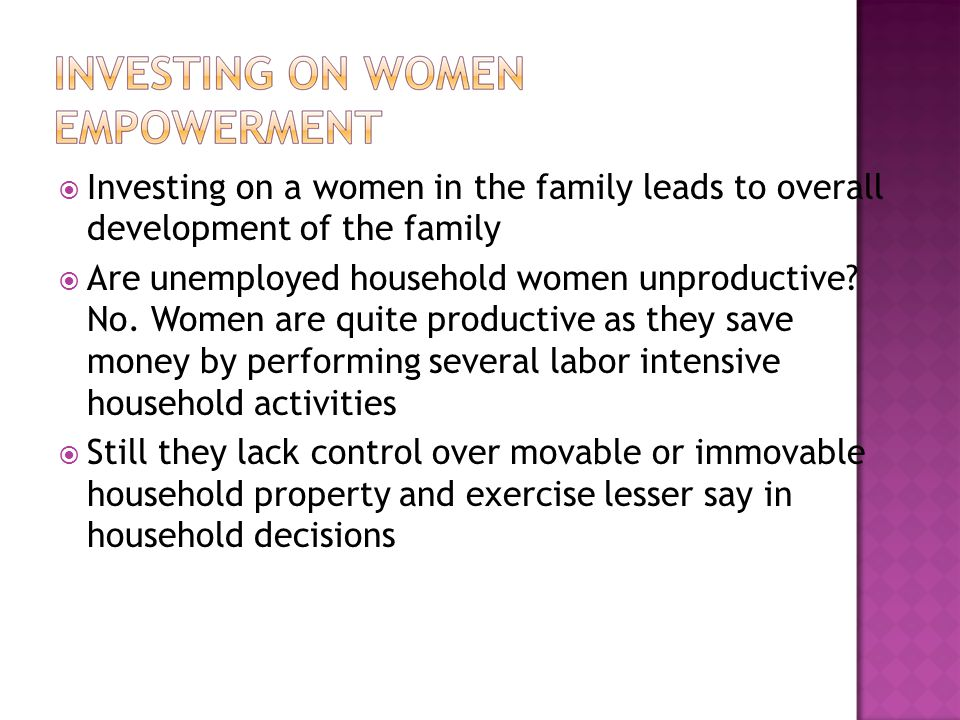 Investing on a women in the family leads to overall development of the family
