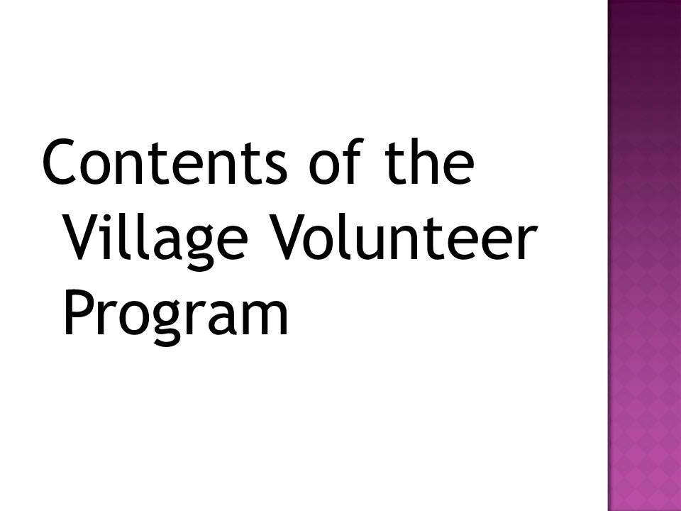 Contents of the Village Volunteer Program