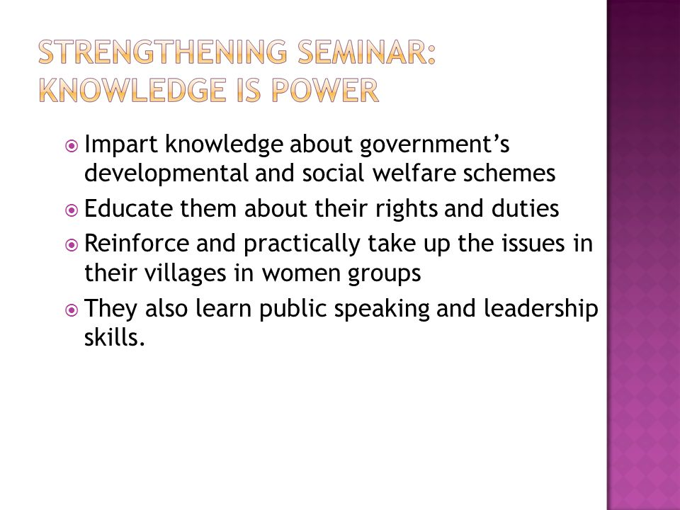 Impart knowledge about government's developmental and social welfare schemes