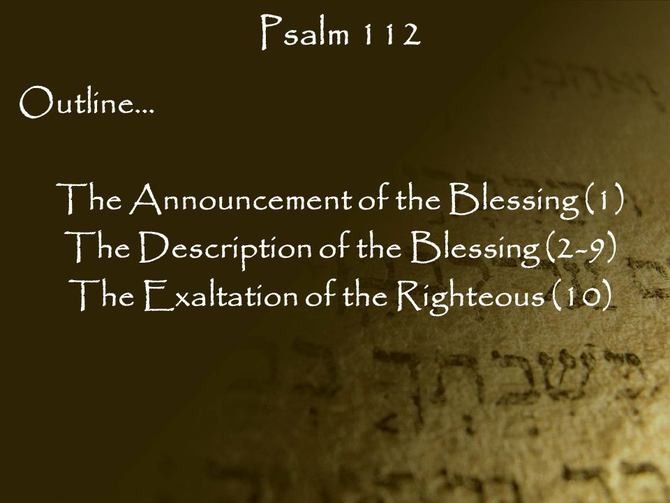 Psalm 112 Outline… The Announcement of the Blessing (1)
