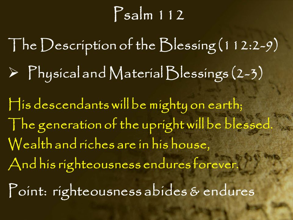 Psalm 112 Point: righteousness abides & endures