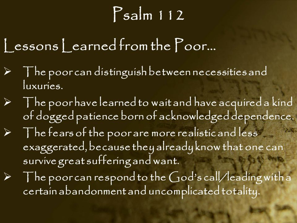 Psalm 112 Lessons Learned from the Poor…