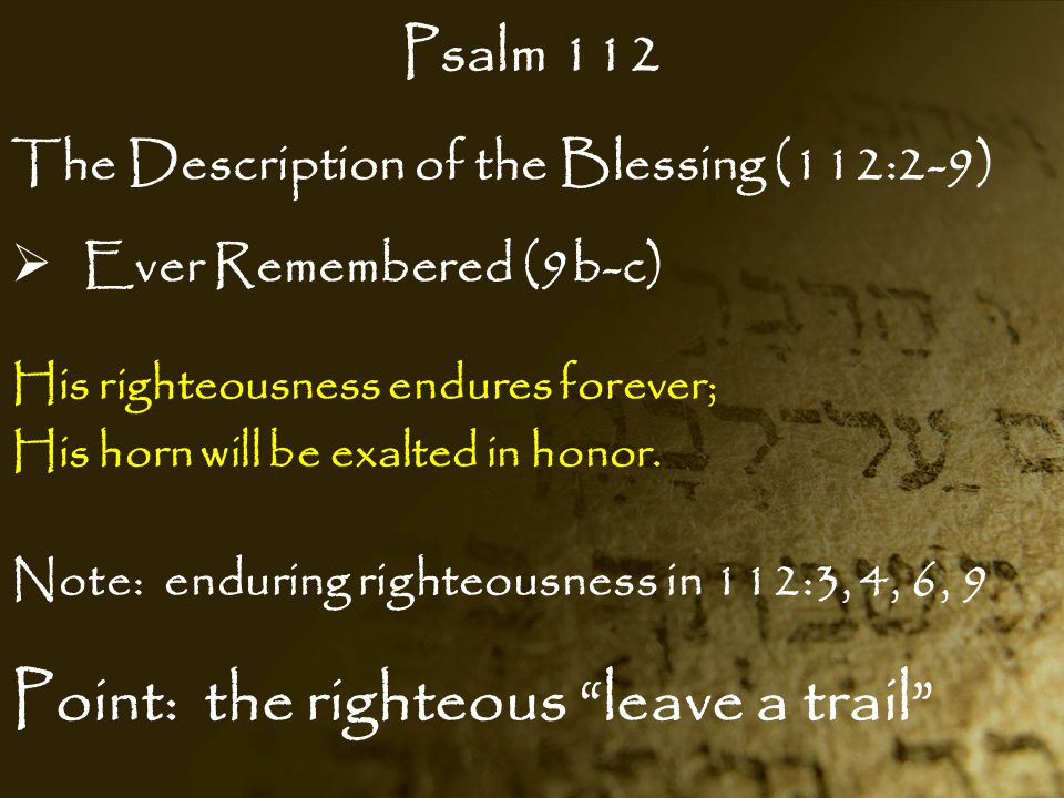 Point: the righteous leave a trail