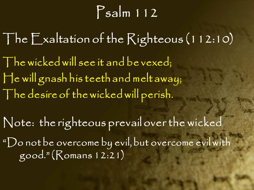 Psalm 112 The Exaltation of the Righteous (112:10)