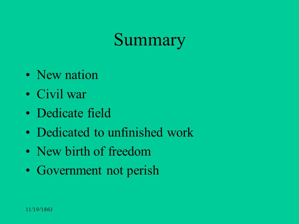 Summary New nation Civil war Dedicate field