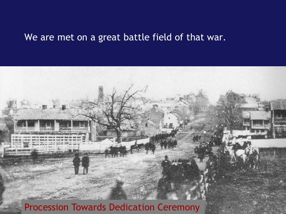 We are met on a great battle field of that war.