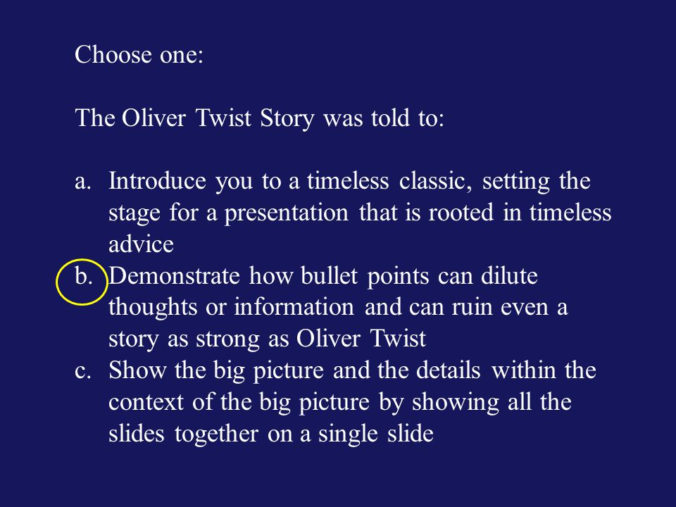 Choose one: The Oliver Twist Story was told to: