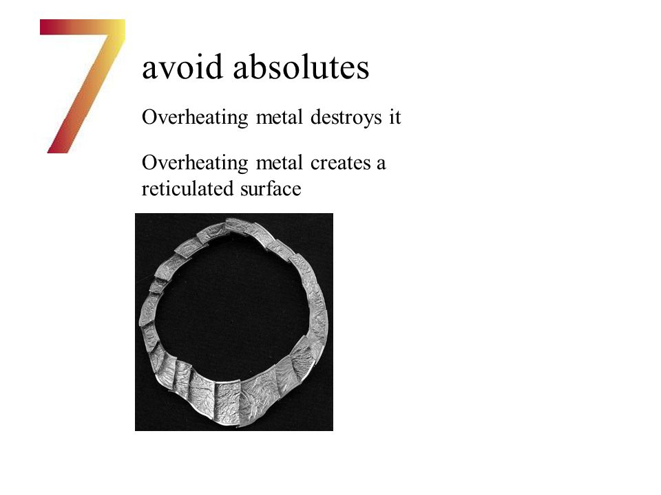avoid absolutes Overheating metal destroys it