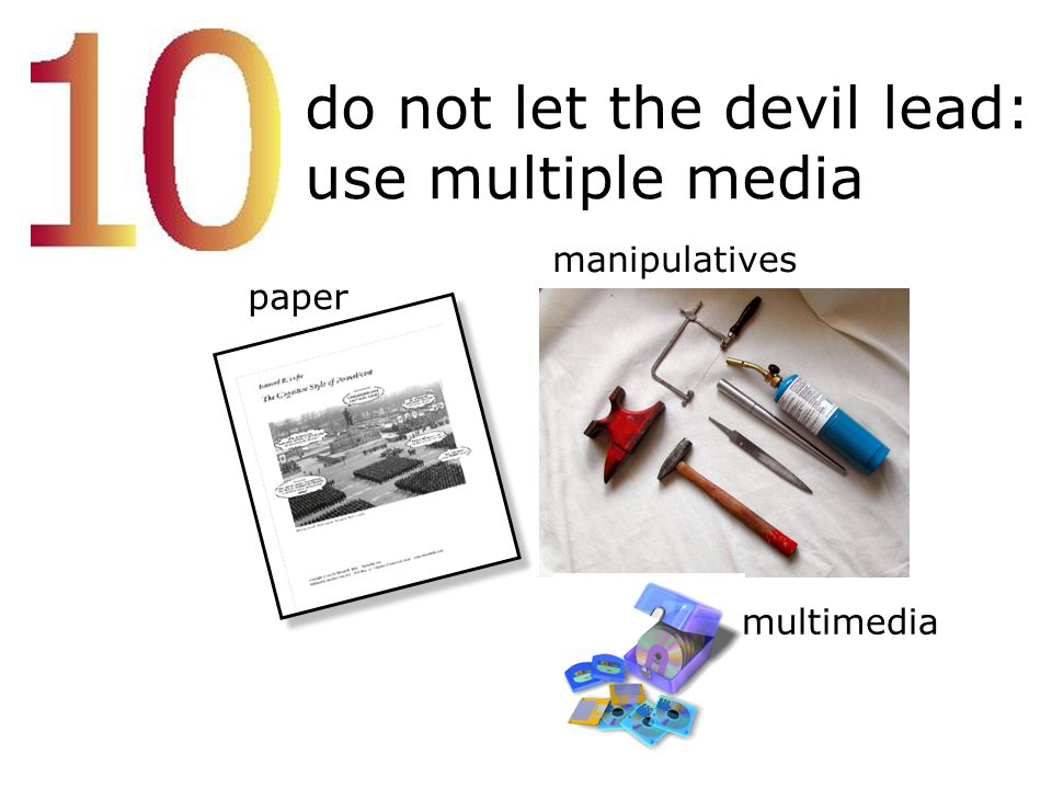 do not let the devil lead: use multiple media
