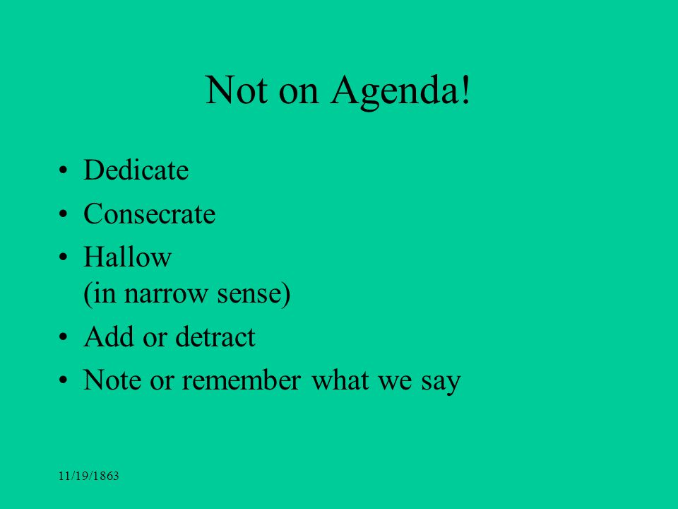 Not on Agenda! Dedicate Consecrate Hallow (in narrow sense)